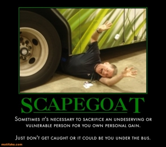 Scapegoating >> UNDER THE BUS